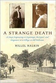 A Strange Death A Story Discovered In Palestine by Hillel Halkin