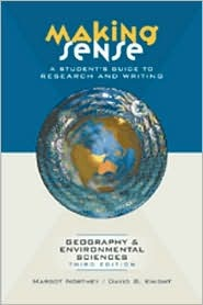 Making Sense: A Student's Guide to Research and Writing in Geography & Environmental Sciences