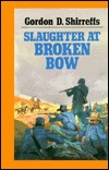 Slaughter At Broken Bow
