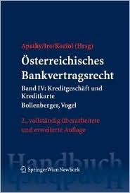 Österreichisches Bankvertragsrecht: Band IV: Kreditgeschäft und Kreditkarte (Springers Handbücher der Rechtswissenschaft)