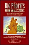 Big Profits from Small Stocks: How to Grow Your Investment Portfolio by Investing in Small Cap Companies