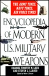 Encyclopedia of modern us military weapons by Timothy M. Laur