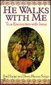 He Walks with Me: True Encounters with Jesus