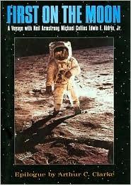 First on the Moon by Edwin E. Aldrin, Jr.