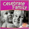 Celebrate Family by Heidi Bratton