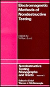 Nondestructive Testing Monographs and Tracts: Electromagnetic Methods of Nondestructive Testing Vol 3 (Nondestructive Testing Monographs and Tracts, Vol 3)
