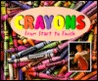 Crayons: From Start to Finish (Made in the U.s.a.)