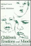 Children's Emotions and Moods: Developmental Theory and Measurement
