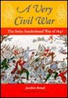 A Very Civil War: The Swiss Sonderbund War of 1847