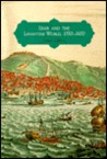 Izmir and the Levantine World, 1550-1650