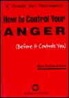How to Control Your Anger (Before It Controls You): A Guide for Teenagers