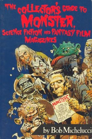 The Collector's Guide to Monster, Science Fiction, and Fantasy Film Magazines