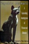 Psychic Animals: A Fascinating Investigation Of Paranormal Behavior