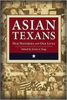 Asian Texans: Our Histories and Our Lives