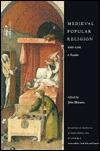 Medieval Popular Religion 1000-1500 by John Shinners