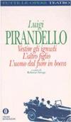 Vestire gli ignudi - L'altro figlio - L'uomo dal fiore in bocca by Luigi Pirandello