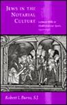 Jews in the Notarial Culture: Latinate Wills in Mediterranean Spain, 1250–1350