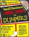 Small Business Microsoft Office 2000 for Dummies [With Features Over 20 Tools, Templates, Applications...]