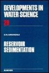 Developments in Water Science, Volume 29: Reservoir Sedimentation