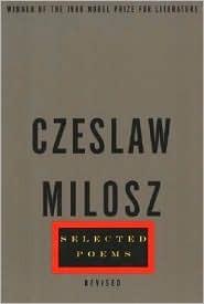 Selected Poems Selected Poems by Czesław Miłosz