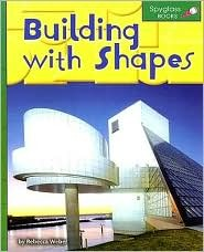 Building with Shapes (Spyglass Books by Rebecca Weber