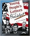 Young People's Letters to the President (In Their Own Voices (Franklin Watts, Inc.).)