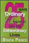 25 Ways Ordinary Women Can Live Extraordinary Lives