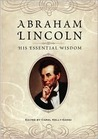 Abraham Lincoln: His Essential Wisdom