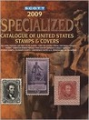 2009 Scott Standard Postage Stamp Catalogue: US Specialized Catalogue
