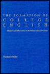 The Formation of College English: Rhetoric and Belles Lettres in the British Cultural Provinces