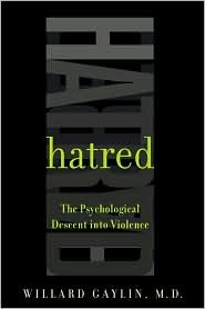 Hatred by Willard Gaylin