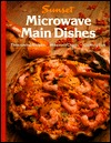 Microwave Main Dishes by Sunset Magazines & Books