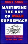 Mastering the Art of Male Supremacy: Training Techniques for the Home Front