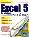 Excel 5 for Windows: The Visual Learning Guide