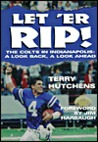Let'Er Rip: The Colts in Indianapolis : A Look Back, a Look Ahead