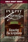 Knowing the Scriptures: Pulpit Legends (Pulpit Legends Collection Bible Study)