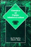 Shafritz Classics of Public Administration (4th Edition)