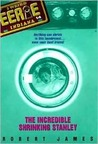 The Incredible Shrinking Stanley (Eerie, Indiana, #14)