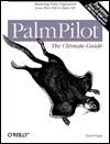 PalmPilot: The Ultimate Guide: Mastering Palm Organizers from Pilot 1000 to Palm VII
