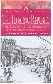 Floating Republic: An Account of the Mutinies at Spithead and the Nore in 1797
