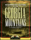 Longstreet Highroad Guide to the Georgia Mountains
