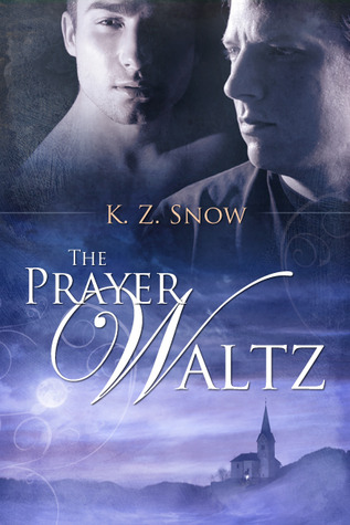 The Prayer Waltz by K.Z. Snow