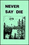 Never Say Die by Canadian Government
