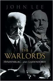 Warlords: Hindenburg and Ludendorff