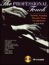 The Professional Touch: Tasteful, Swinging, Playable Piano Arrangements, Book & CD [With CD]