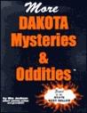 More Dakota Mysteries & Oddities