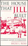 House That Jill Built: A Lesbian Nation in Formation