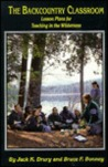 Backcountry Classroom: Lesson Plans for Teaching in the Wilderness