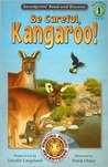 Be Careful, Kangaroo! (Read and Discover (Soundprints).)