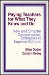 Paying Teachers for What They Know and Do by Allan Odden